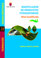 Manual de Manipulador de productos fitosanitarios. Nivel cualificado. Manual para el alumno